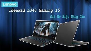 Sự Thật Về Chất Lượng Và Hiêu Năng Của Laptop Lenovo Ideapad L340 Gaming ?