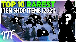 Top 10 RAREST Item Shop Items! (Skins, Pickaxes, Emotes, Wraps, Gliders) [2021] (Fortnite BR)