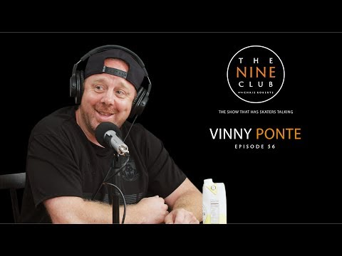 Vinny Ponte | The Nine Club With Chris Roberts - Episode 56