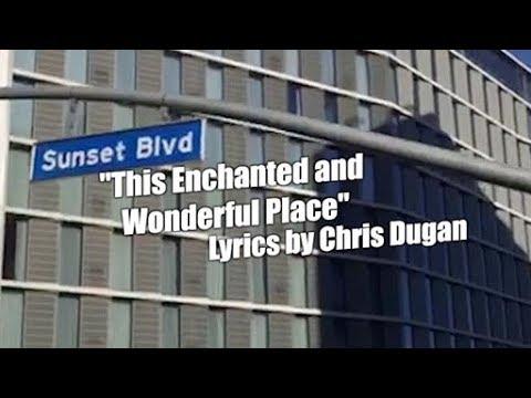 """This Enchanted and Wonderful Place""  Lyrics by Chris Dugan"