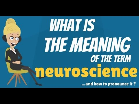 What is NEUROSCIENCE? What does NEUROSCIENCE mean? NEUROSCIENCE meaning, definition & explanation