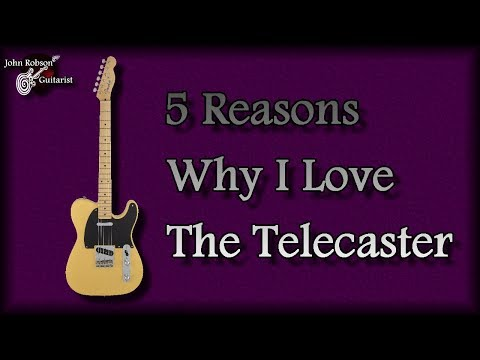 5 Reasons Why I Love The Telecaster