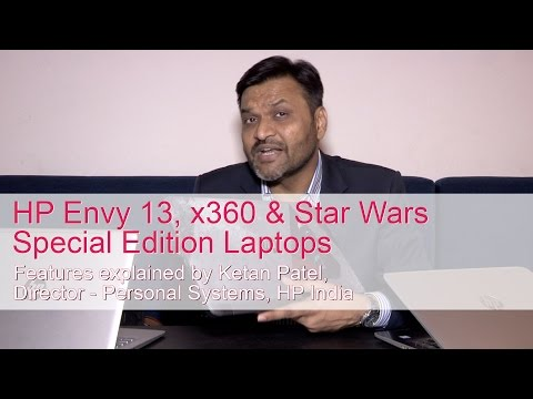 Ketan Patel talks about HP Envy 13, x360 & Star wars Special Edition