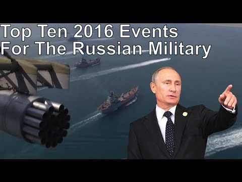 Top Ten 2016 Events for the Russian Military