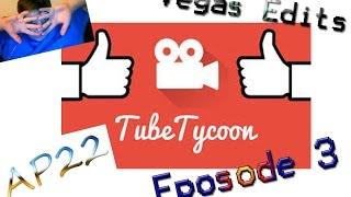 Tube Tycoon 3 | Vegas Edits