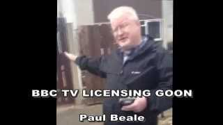 BBC TV Licensing goon Paul Beale behaving aggresivly again