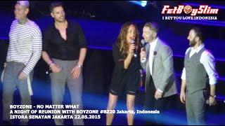BOYZONE SELFIE - NO MATTER WHAT live in Jakarta, Indonesia 2015