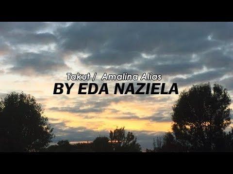Takut / Amalina Alias (Eda Naziela Cover)