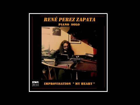René Perez Zapata - Heart Part 4 (piano solo) - Album solo My Heart - improvisation