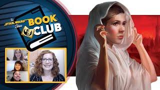 Leia, Princess of Alderaan | The Star Wars Show Book Club