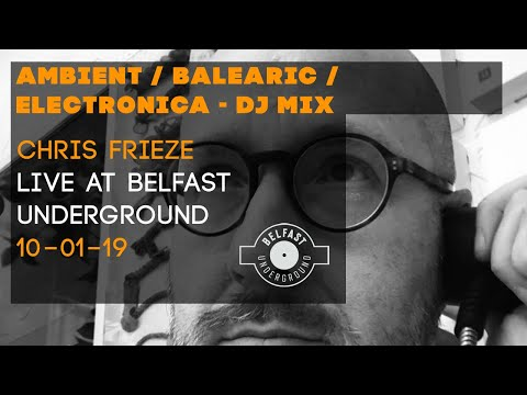 CHRIS FRIEZE Live On Belfast Underground Radio 10 1 18