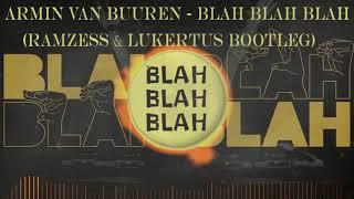 Armin van Buuren - Blah Blah Blah (Ramzess & Lukertus Bootleg)