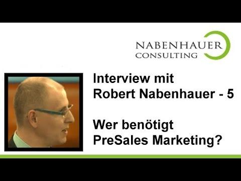 Wer benötigt PreSales Marketing? - Robert Nabenhauer im Gespräch - Interview Teil 5