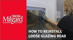 How to Reinstall Loose Glazing Bead