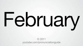 This video shows you how to pronounce february.