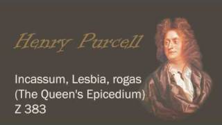 Purcell Z.383 Incassum, Lesbia, rogas (The Queen
