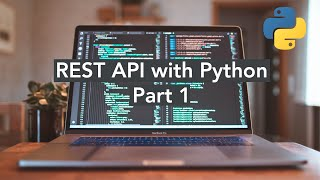 Building An App From Scratch: Building a REST API with Python | #4