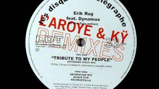 Erik Rug Ft. Dynamax Of The Zulu Nation - Tribute (Recreation Remix)