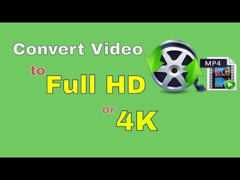 how-to-convert-video-to-mp4-change-video-quality-mp4-to-hd-or-4k