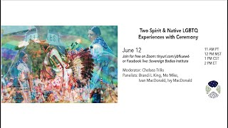 Two Spirit & Native LGBTQ Experiences with Ceremony