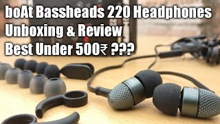 BOAt Bassheads 220/225 | BOAt Bassheads 220 Headphones Unboxing & Review | Best Under 500₹ ?