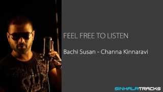 Bachi Susan - Channa Kinnaravi