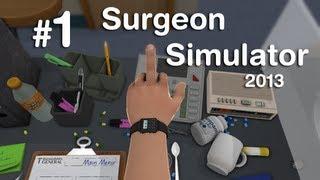 Хирург Убийца - Surgeon Simulator 2013 - 1