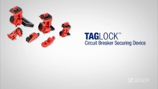 TAGLOCK™ Circuit Breaker Securing Devices from Brady