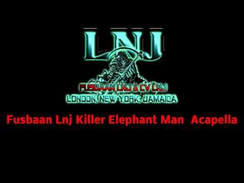 Fusbaan LNJ - Killer Elephant Man - Acapella - OCT 2015