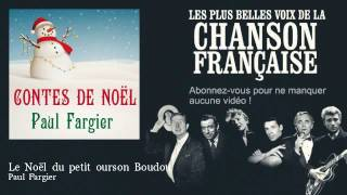 Paul Fargier - Le Noël du petit ourson Boudou