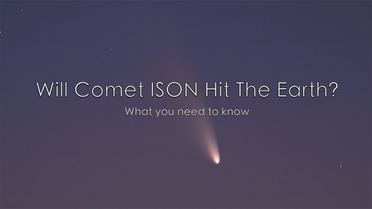 comet ison to hit earth - 1280×720