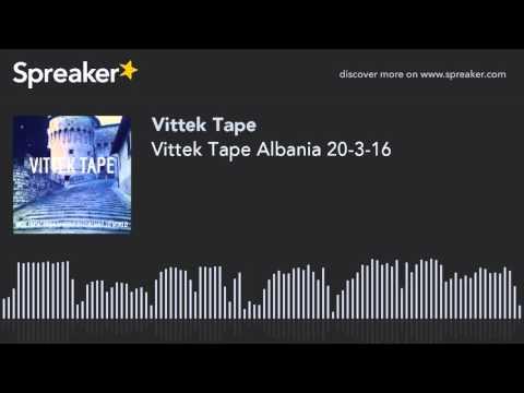 Vittek Tape Albania 20-3-16