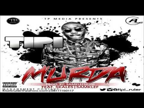 41 Tipi – Murda ft Samklef & Skales OFFICIAL AUDIO