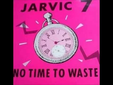 Jarvic 7  - No Time To Waste