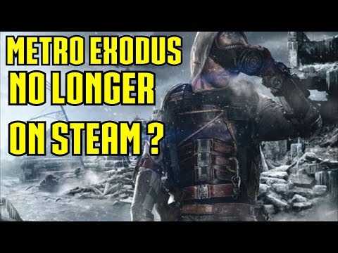 Metro Exodus No Longer On Steam. Here Is Why |