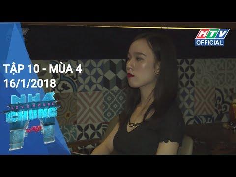 HTV NGÔI NHÀ CHUNG MÙA 4 | NC #10 FULL | 16/1/2018