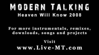Modern Talking - Heaven Will Know 2008
