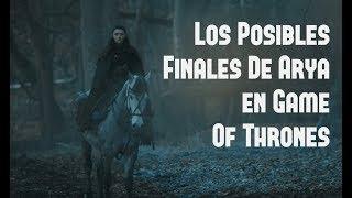 Los Posibles Finales de Arya Stark en Game Of Thrones