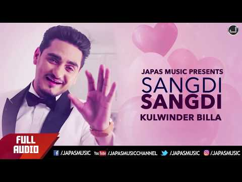 Kulwinder Billa Songs  Sangdi Sangdi  Full Audio  Japas Music  Punjabi Songs