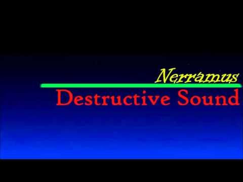 Nerramus - Destructive Sound (July 2013)