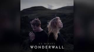 Ex Makina - Wonderwall (Official Audio - CBS 'FBI' Promo Music)
