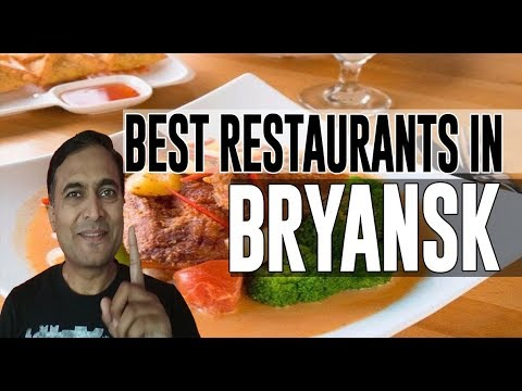 Best Restaurants And Places To Eat In Bryansk, Russia