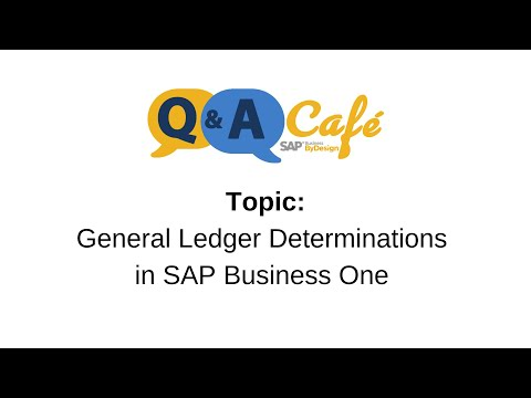 Q&A Café: General Ledger Determinations in SAP Business One
