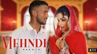 Mehndi:kaka (official video kaka) new song Punjabi  song 2021 latest Punjabi song