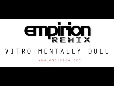 Vitro -  Mentally Dull - empirion remix