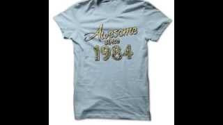 Made in 1984 T Shirts