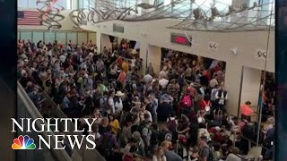 Nationwide Customs Outage Creates Airport Chaos And Frustrates Travelers | NBC Nightly News