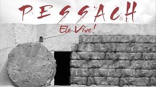 PESSACH - Ele Vive ! - Ap. André | 23/04