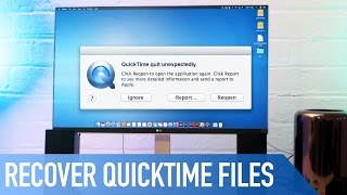 How to recover unsaved files from QuickTime