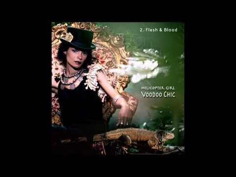 2. Helicopter Girl - Flesh & Blood